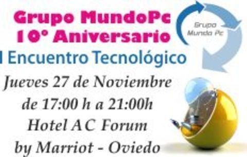 MUNDO PC - X ANIVERSARIO ENCUENTRO TECNOLÓGICO -